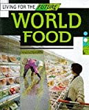 img - for World Food (Living for the Future) book / textbook / text book