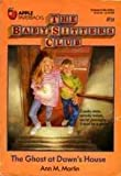 The Ghost at Dawn's House (The Baby-Sitters Club #9) (0590435086) by Martin, Ann M.