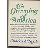 The greening of America;: How the youth revolution is trying to make America livable