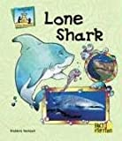 img - for Lone Shark (Fact & Fiction: Critter Chronicles) book / textbook / text book