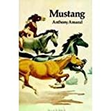 img - for Mustang: Life and Legends of Nevada's Wild Horses (The Lancehead series: Nevada and the West) book / textbook / text book