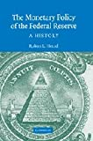 The Monetary Policy of the Federal Reserve: A History (Studies in Macroeconomic History)