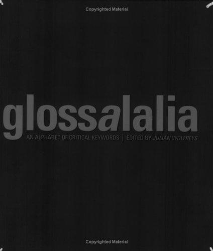 Glossalalia: An Alphabet of Critical Keywords