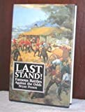 Last Stand!: Famous Battles Against the Odds
