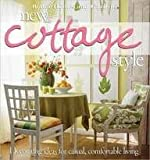 New Cottage Style: Decorating Ideas for Casual, Comfortable Living (BN Custom) (Better Homes  &  Gardens Decorating)