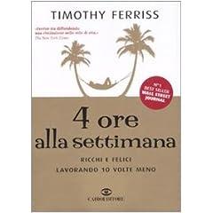 Timothy Ferriss 4 Ore alla Settimana