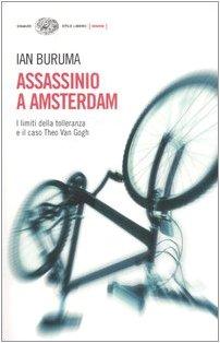 Assassinio a Amsterdam. I limiti della tolleranza e il caso di Theo Van Gogh