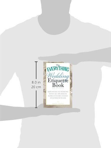 The Everything® Wedding Etiquette Book, 4th Edition: From invites to thank-you notes - all you need to handle even the stickiest situations with ease (Everything Series)