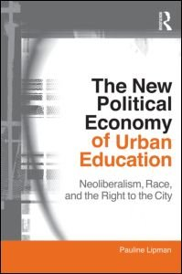 The New Political Economy of Urban Education:...
