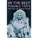In the Best Possible Taste: Crazy Life of Kenny Everettby David Lister