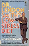 Dr Lendon Smith's Low-Stress Diet (0671604570) by Smith, Tom
