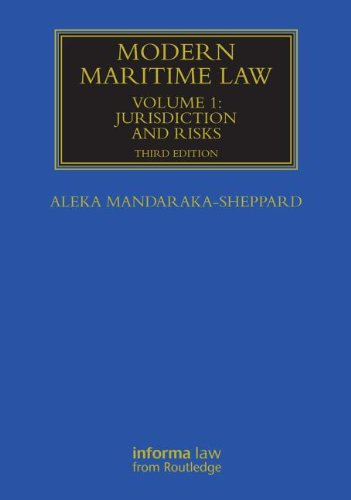 Modern Maritime Law (Volume 1): Jurisdiction and Risks (Maritime and Transport Law Library)