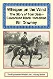 img - for Whisper on the Wind: The Story of Tom Bass - Celebrated Black Horseman book / textbook / text book