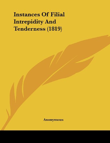 Instances of Filial Intrepidity and Tenderness (1819)