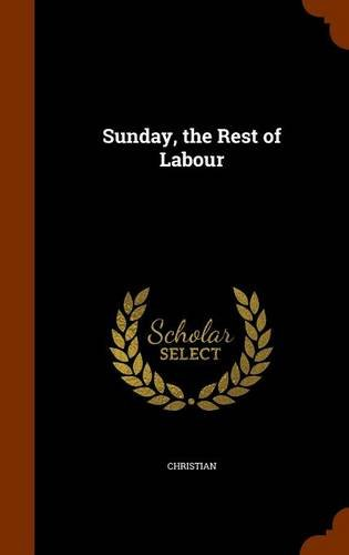 Sunday, the Rest of Labour