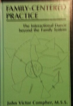 Family-Centered Practice: The Interactional Dance Beyond the Family System