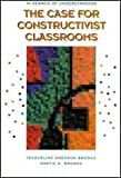 In Search of Understanding: The Case for Constructivist Classrooms (0871202115) by Jacqueline Grennon Brooks