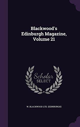 Blackwood's Edinburgh Magazine, Volume 21