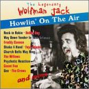 Wolfman Jack - Howlin on the Air - Zortam Music