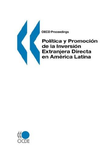 OECD Proceedings Política y Promoción de la Inversión Extranjera Directa en America Latina (Spanish Edition)