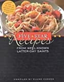 Five Star Recipes from Well-Known Latter-Day Saints