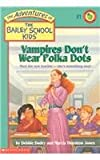 Vampires Don't Wear Polka Dots (Adventures of the Bailey School Kids (Pb))