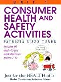Consumer Health and Safety Activities: Just for the Health of It! Unit 1 (Health Curriculum Activities Library)