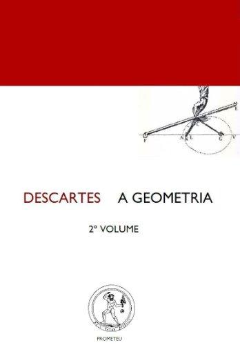 René Descartes - Descartes A Geometria 2º Volume