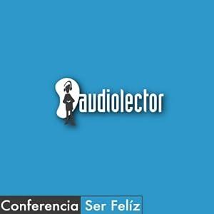 Ser Feliz Audiobook