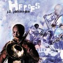 Heroes - J. J. Johnson