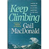 Keep Climbing:  Turning the Challenges of Life Into Adventures of the Spirit