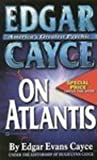 Edgar Cayce on Atlantis (Edgar Cayce Series) (0446351024) by Cayce, Edgar Evans