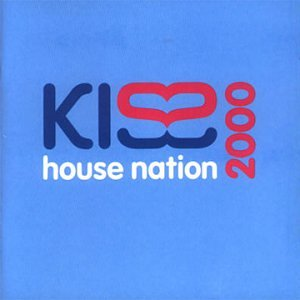 Various artists kiss house nation 2000 music for 2000s house music