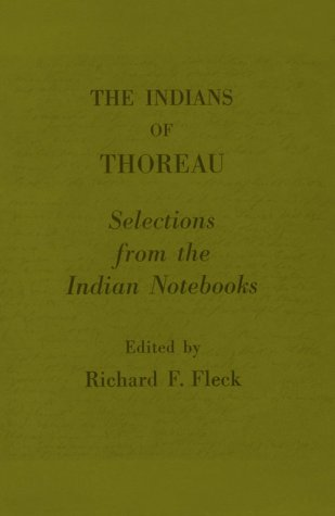 Indians of Thoreau: Selections from the Indian Notebooks
