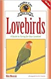 Lovebirds: A Complete Guide to Caring for Your Lovebird by Nikki Moustaki, Eric Ilasenko (Photographer)