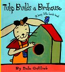 Tulip Builds a Birdhouse