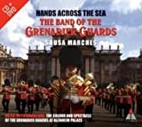 The Band Of The Grenadier Guards : Sousa marches Hands Across The Sea