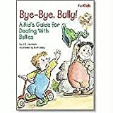 Bye-Bye, Bully!: A Kid's Guide for Dealing with Bullies (Kid's Elf-Help)