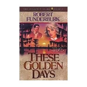 """These Golden Days"" by Robert Funderburk :Book Review"