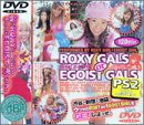 [] ROXY GALS OR EGOIST GALS