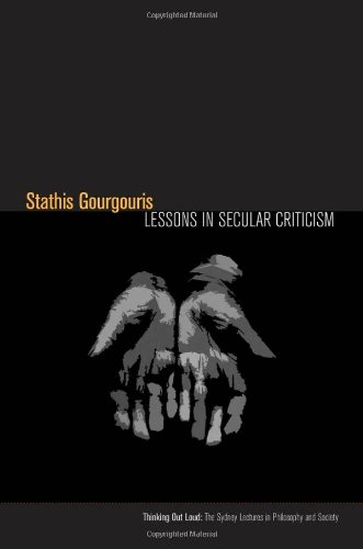 Lessons in Secular Criticism (Thinking Out Loud: The Sydney Lectures in Philosophy and Society)