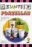 Buntes Porzellan: Schmuckes und Witziges mit Porzellanfarben title=