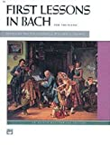 img - for First Lessons in Bach (Alfred Masterwork Edition) book / textbook / text book
