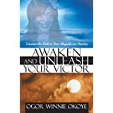 Awaken and Unleash Your Victor: Uncover the Path to Your Magnificent Destiny