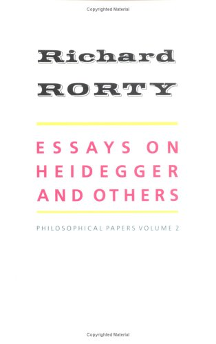 rorty essays on heidegger and others On jan 1, 1991 richard rorty published: essays on heidegger and others : philosophical papers / r rorty.