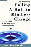 Calling a Halt to Mindless Change: A Plea for Commonsense Management (0814470262) by John Macdonald