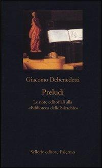Cover Preludi. Le note editoriali alla «Biblioteca delle Silerchie»