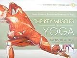 The Key Muscles of Yoga (Scientific Keys #01)