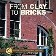 From Clay to Bricks (Start to Finish (Lerner Hardcover))