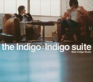 the Indigo Suite~Best Indigo Music~